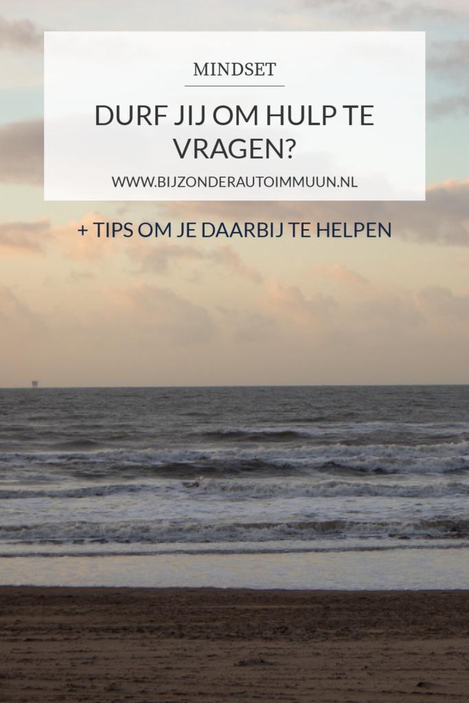 Durf jij om hulp te vragen? + tips hoe je dat kunt doen als je chronisch ziek bent